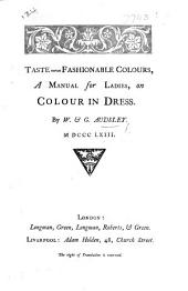 Taste versus Fashionable Colours, a manual for ladies, on colour in dress