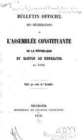 Bulletin officiel des délibérations de l'Assemblée constituante de la république et canton de Neuchâtel en 1858: Pub. par ordre de l'Assemblée