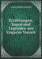 Erz hlungen  Sagen und Legenden aus Ungarns Vorzeit PDF
