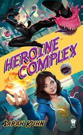 Heroine Complex: Volume 1
