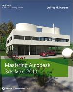Mastering Autodesk 3ds Max 2013