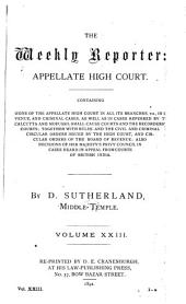 The Weekly Reporter: Appellate High Court, Volume 23