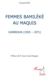Femmes bamiléké au maquis: Cameroun (1955-1971)