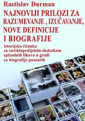 Najnoviji prilozi za razumevanje, izučavanje, nove definicije i biografije