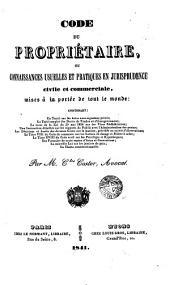 Code du propiétaire i ou connaissances usuelles et pratiques en jurisprudence civile et commerciale: à la porteé de tout le monde