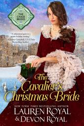 The Cavalier's Christmas Bride: A Sweet & Clean Historical Romance (The Chase Brides, Book 8)