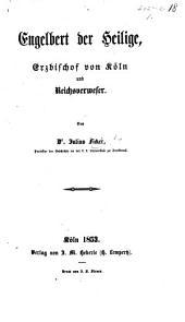 Engelbert der Heilige: Erzbischof von Köln und Reichsverweser