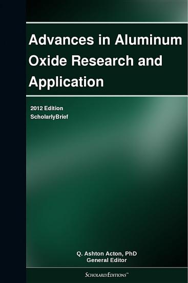 Advances in Aluminum Oxide Research and Application  2012 Edition PDF