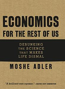 Economics for the Rest of Us Book
