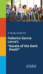 A Study Guide for Federico Garcia Lorca's