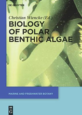 Biology of Polar Benthic Algae