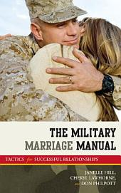 The Military Marriage Manual: Tactics for Successful Relationships