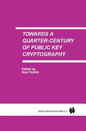 Towards a Quarter-Century of Public Key Cryptography: A Special Issue of DESIGNS, CODES AND CRYPTOGRAPHY An International Journal. Volume 19, No. 2/3 (2000)