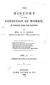 The History of the Condition of Women, in Various Ages and Nations: Volume 1