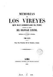 Memorias de los vireyes que han gobernado el Peru [ed. by M.A. Fuentes].