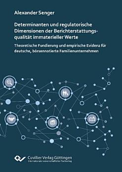 Determinanten und regulatorische Dimensionen der Berichterstattungsqualit  t immaterieller Werte PDF