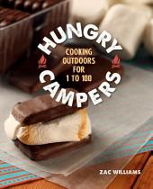 Hungry Campers: Cooking Outdoors for 1 to 100