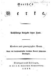 Goethe's Werke: Vollständige Ausgabe letzter Hand, Band 27