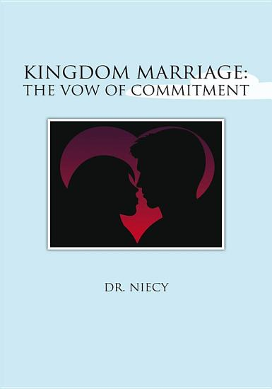 Kingdom Marriage  The Vow of Commitment PDF