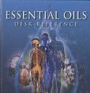 The Essential Oils Desk Reference Book