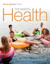 Health: The Basics, The Mastering Health Edition, Edition 12