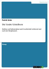 Die Grube Göttelborn: Einfluss auf Infrastruktur und Gesellschaft während und nach der Bergbauzeit.