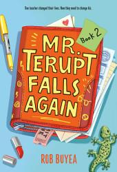 Mr. Terupt Falls Again: Book 2