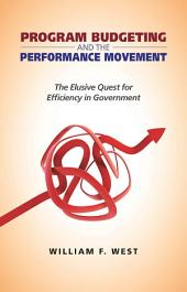 Program Budgeting and the Performance Movement: The Elusive Quest for Efficiency in Government