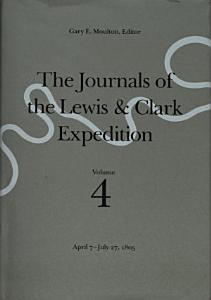 The Journals of the Lewis and Clark Expedition  April 7 July 27  1805 PDF