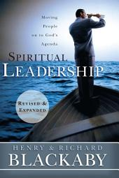 Spiritual Leadership: Moving People on to God's Adgenda