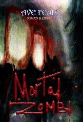 Mortal Zombie: Novela grafica completa de tematica Zombies