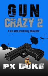 Gun Crazy: Jim Nash Collection #2
