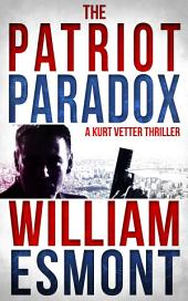 The Patriot Paradox: An International Conspiracy Thriller