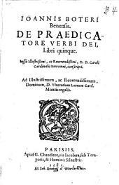De Praedicatore Verbi Dei: Libri V.