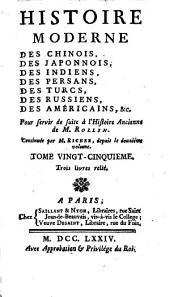 Histoire moderne des Chinois, des Japonais, des Indiens, des Persans, des Turcs, des Russiens etc: Volume25