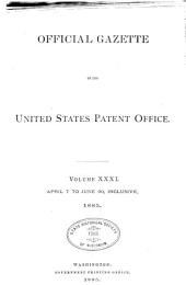 Official Gazette of the United States Patent Office: Volume 31, Issues 1-8