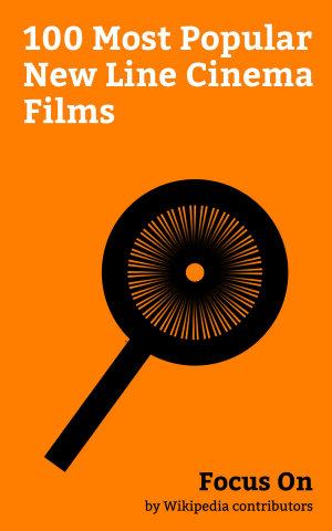 Focus On  100 Most Popular New Line Cinema Films