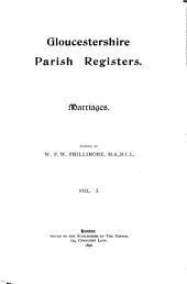 Gloucestershire Parish Registers: Marriages, Volume 1