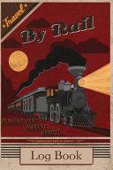 Travel by Rail  Log Book