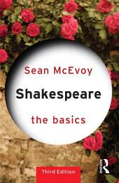 Shakespeare: The Basics: Edition 3