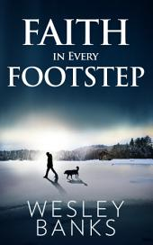 Faith In Every Footstep: A Sled Dog Adventure