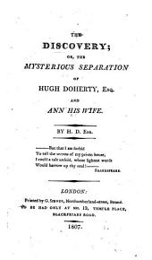 The Discovery: Or, the Mysterious Separation of Hugh Doherty, Esq. and Ann His Wife