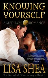 Knowing Yourself - A Medieval Romance: The Sword of Glastonbury Series