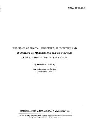 Influence of Crystal Structure  Orientation  and Solubility on Adhesion and Sliding Friction of Metal Single Crystals in Vacuum