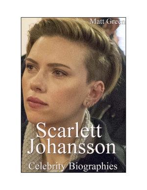 Celebrity Biographies   The Amazing Life Of Scarlett Johansson   Famous Actors PDF