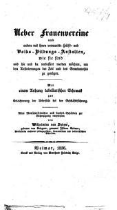 Ueber Frauenvereine und andere mit ihnen verwandte Hülfs- und Volks-Bildungs-Anstalten, etc