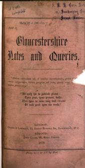 Gloucestershire Notes and Queries: An Illustrated Quarterly Magazine Devoted to the History and Antiquities of Gloucestershire .... 1879-81, Volume 1, Issues 1-12