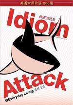 Idiom Attack Vol. 1 - Everyday Living (Sim. Chinese Edition)