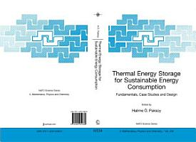 Thermal Energy Storage for Sustainable Energy Consumption PDF