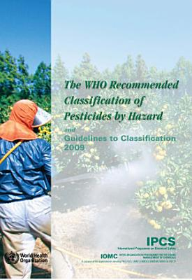 WHO Recommended Classification of Pesticides by Hazard and Guidelines to Classification 2009 PDF
